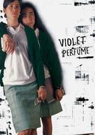 Perfume de violetas (Nadie te oye: Violet Perfume)