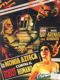 A Múmia Azteca Contra o Robô Humano  - Poster / Capa / Cartaz - Oficial 1