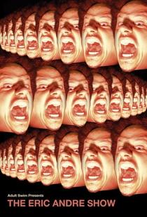 The Eric Andre Show (1ª Temporada) - Poster / Capa / Cartaz - Oficial 1