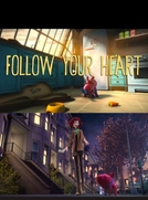 Follow Your Heart (Follow Your Heart)