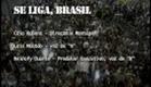 Se Liga, Brasil