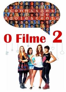 Confissões de Adolescente: O Filme 2 - Poster / Capa / Cartaz - Oficial 1