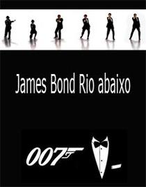 James Bond Rio Abaixo - Poster / Capa / Cartaz - Oficial 1
