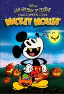 Uma história de terror - Halloween com Mickey Mouse (The Scariest Story Ever: A Mickey Mouse Halloween Spooktacular)