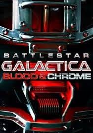 Battlestar Galactica: Blood and Chrome - Poster / Capa / Cartaz - Oficial 2