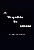 A Despedida de Susana: Olhos & Bocas (A Despedida de Susana – Olho & Boca)