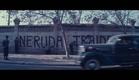 """Neruda"" Trailer HD"
