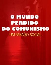 O Mundo Perdido do Comunismo: O Paraíso Social - Poster / Capa / Cartaz - Oficial 1