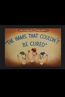 The Hams That Couldn't Be Cured (The Hams That Couldn't Be Cured)