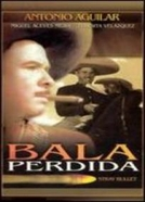 Bala Perdida (Lost Bullet)