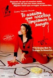 Eles Matam e Nós Limpamos - Poster / Capa / Cartaz - Oficial 7