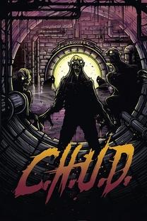 C.H.U.D. - A Cidade das Sombras - Poster / Capa / Cartaz - Oficial 5