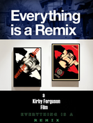 Everything is a Remix (Everything is a Remix)