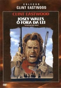 Josey Wales - O Fora da Lei - Poster / Capa / Cartaz - Oficial 4