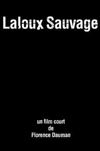 Laloux Sauvage - Poster / Capa / Cartaz - Oficial 2