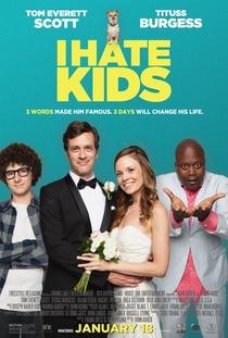 I Hate Kids - Poster / Capa / Cartaz - Oficial 1