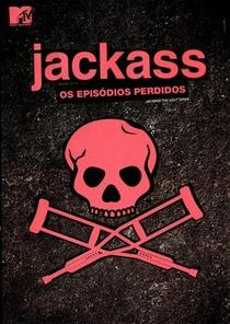 Jackass: Os Episódios Perdidos - Poster / Capa / Cartaz - Oficial 1