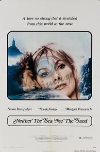 Neither the Sea Nor the Sand - Poster / Capa / Cartaz - Oficial 2