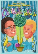 Tim & Eric Awesome Show, Great Job! - Chrimbus Special (Tim & Eric Awesome Show, Great Job! - Chrimbus Special)