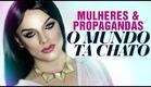 Propaganda e Mulher: O mundo tá chato