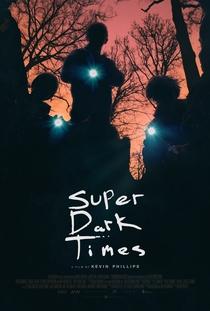 Super Dark Times - Poster / Capa / Cartaz - Oficial 1