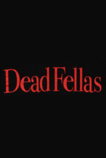 Dead Fellas - Poster / Capa / Cartaz - Oficial 1