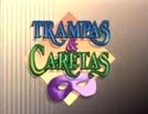 Trampas & Caretas (Trampas y caretas)