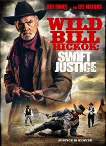Wild Bill Hickok: Swift Justice - Poster / Capa / Cartaz - Oficial 1
