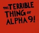 The terrible thing of Alpha 9 - Poster / Capa / Cartaz - Oficial 1