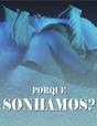Porque Sonhamos? - Poster / Capa / Cartaz - Oficial 1