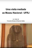 Uma Visita Mediada ao Museu Nacional (Uma Visita Mediada ao Museu Nacional - UFRJ)