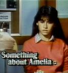 Paixão Doentia (Something About Amelia)