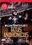 Titus Andronicus (Shakespeare's Globe: Titus Andronicus)