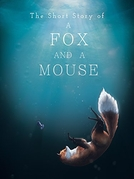The Short Story of a Fox and a Mouse (The Short Story of a Fox and a Mouse)