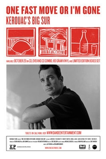 One Fast Move or I'm Gone: Kerouac's Big Sur - Poster / Capa / Cartaz - Oficial 1