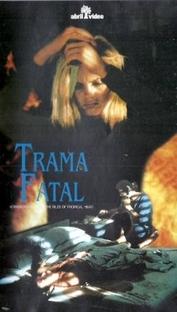 Trama Fatal - Poster / Capa / Cartaz - Oficial 1