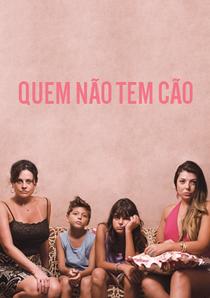 Quem Não Tem Cão - Poster / Capa / Cartaz - Oficial 1
