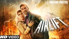 Airlift Motion Poster | Akshay Kumar | Nimrat Kaur | Releasing 22 January 2015