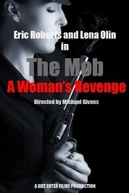 The Mob: A Woman's Revenge (The Mob: A Woman's Revenge)