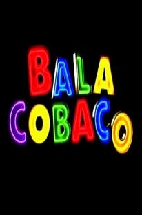 Balacobaco - Poster / Capa / Cartaz - Oficial 1