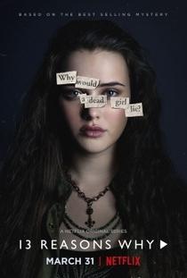 13 Reasons Why (1ª Temporada) - Poster / Capa / Cartaz - Oficial 2