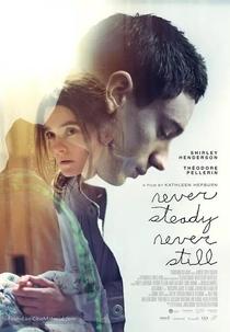 Never Steady, Never Still - Poster / Capa / Cartaz - Oficial 5