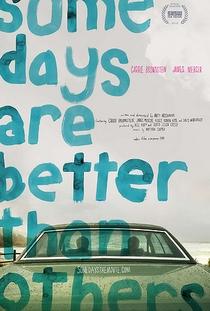 Alguns dias são melhores que os outros  - Poster / Capa / Cartaz - Oficial 1