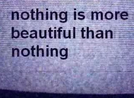 Nothing Is More Beautiful Than Nothing (Nothing Is More Beautiful Than Nothing)