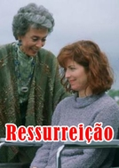 Ressurreição (Resurrection)