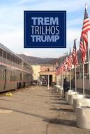 Trem Trilhos Trump