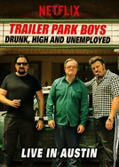 Trailer Park Boys: Drunk, High and Unemployed – Live in Austin (Trailer Park Boys: Drunk, High and Unemployed – Live in Austin)