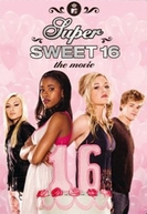 Super Sweet 16: The Movie (Super Sweet 16: The Movie)