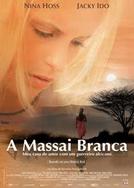 A Massai Branca (Die Weisse Massai)