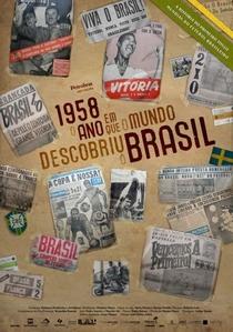 1958 - O Ano em que o Mundo Descobriu o Brasil - Poster / Capa / Cartaz - Oficial 1